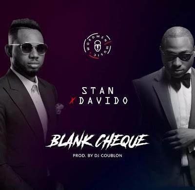 Stan X Davido Blank Cheque (Afro Nija) 2018