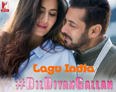 Lagu India Dil Diyan Gallan - Tiger Zinda Hai