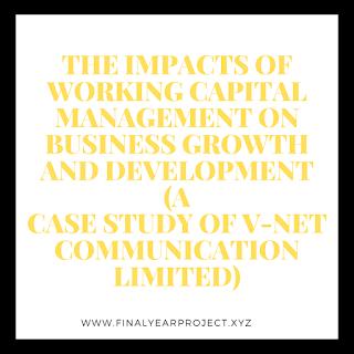https://www.finalyearproject.xyz/2020/04/the-impacts-of-working-capital.html