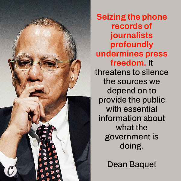 Seizing the phone records of journalists profoundly undermines press freedom. It threatens to silence the sources we depend on to provide the public with essential information about what the government is doing. — Dean Baquet, the executive editor of The New York Times