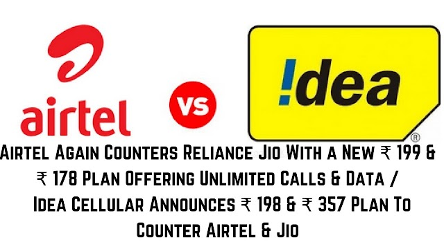 Airtel and Idea Offering new cheapest Plans 1GB per Day for 28 Days at Just Rs.198 and Rs.197 respectively