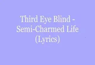 Third eye blind semi-charmed life song lyrics