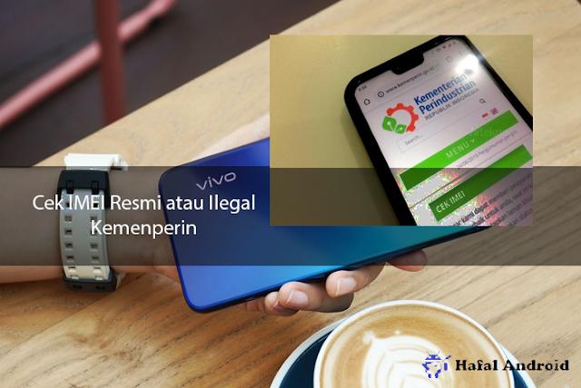 Cek IMEI Xiaomi Resmi Atau Ilegal di Situs Kemenperin
