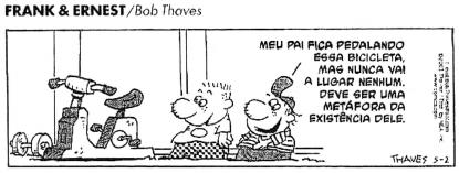 ENEM 2004: Nesta tirinha, a personagem faz referência a uma das mais conhecidas figuras de linguagem para