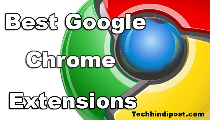 chrome extensions kya hai Top 15 best Google Chrome Extensions List in Hindi
