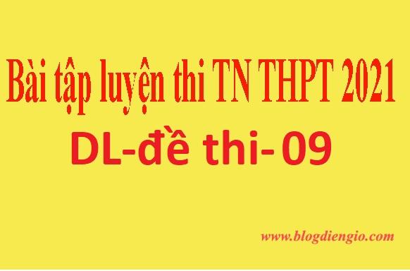 Bài tập ôn thi TN-THPT |dl-dethi-09