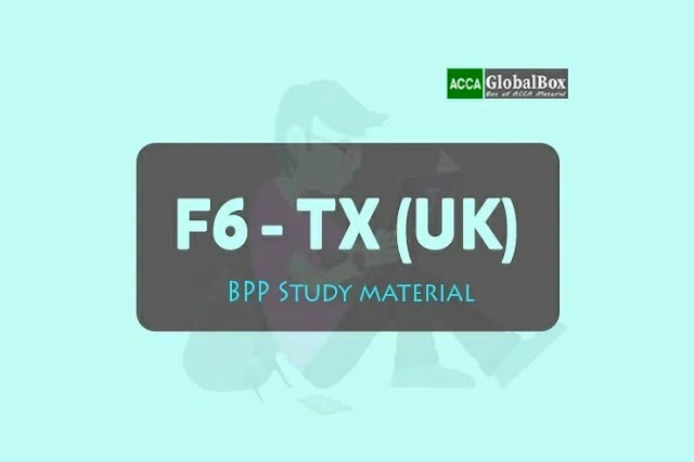 F6 - Taxation (TX) | FA2018 | BPP | EXAM KIT | Edition 2019-2020