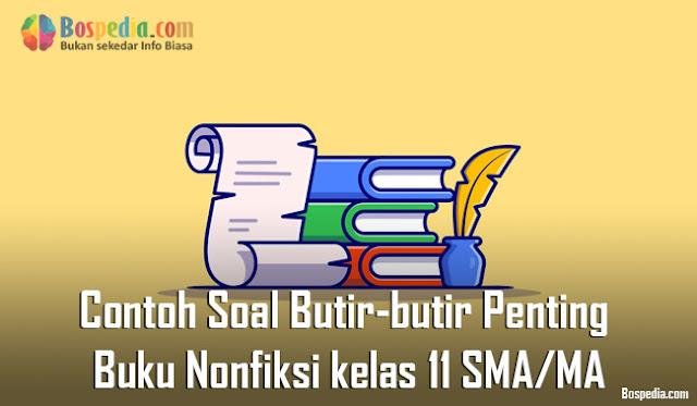 Contoh Soal Butir-butir Penting Buku Nonfiksi kelas 11 SMA/MA