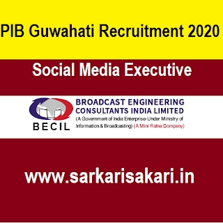 PIB Guwahati Recruitment 2020 - Apply For Social Media Executive Post