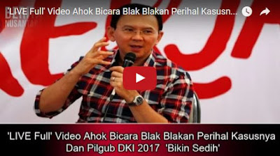 'LIVE Full' Video Ahok Bicara Blak Blakan Perihal Kasusnya Dan Pilgub DKI 2017 'Bikin Sedih'
