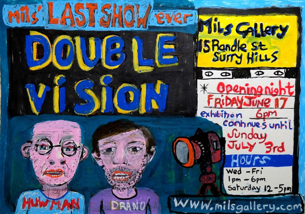 Flyer for the last show: 'Double Vision' MLS999. June 2016. Mils Gallery. h.j.huwman and Drano. Photography by Kent Johnson.