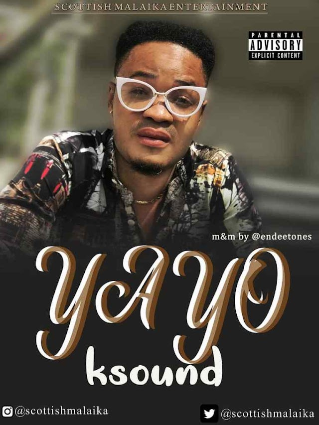 MUSIC: K Sound – YAYO