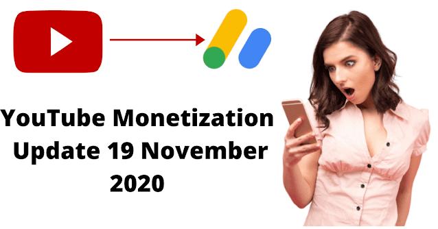 YouTube Ads Monetization Latest New Update 19 Nov. 2020