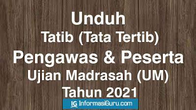 Download Tata Tertib/ Tatib Bagi Peserta dan Pengawas Ujian Madrasah (UM) Tahun 2021 I PDF