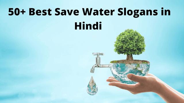50+ Best Save Water Slogans in Hindi