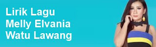 Lirik Lagu Melly Elvania - Watu Lawang