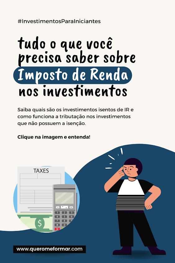 Imagem de Divulgação para Pinterest Imposto de Renda nos Investimentos para Iniciantes: O que é e Como Funciona?