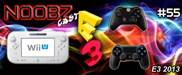 Noobzcast E3 2013 podcast games