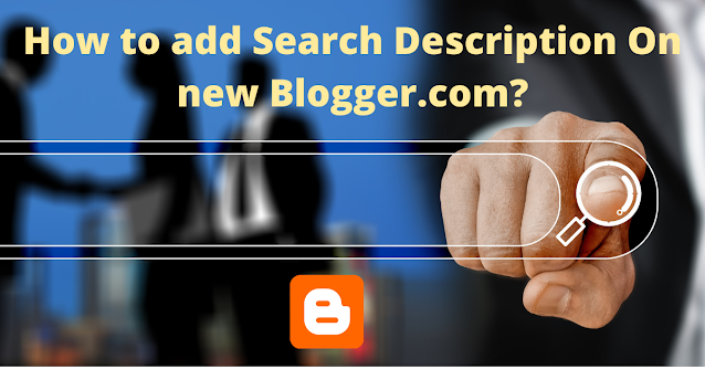 How to Enable Search Description On New Blogger