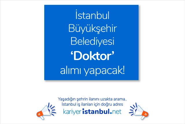 İstanbul Büyükşehir Belediyesi doktor alımı yapmak için iş ilanı yayınladı. İBB doktor alımı iş ilanı hakkında detaylı bilgi kariyeristanbul.net'te!
