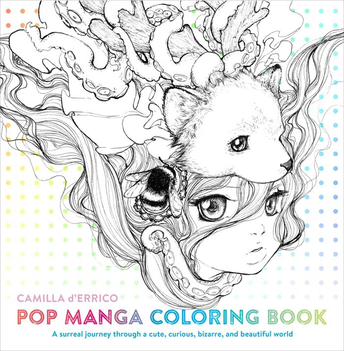 Manga Artist And Pop Surrealism Camilla DErrico Presents Her First Adult Coloring Book Filled With Enchanting Portraits Patterns The Stunning