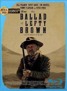 The Ballad of Lefty Brown (2017)HD [1080p] Subtitulado [GoogleDrive] SilvestreHD