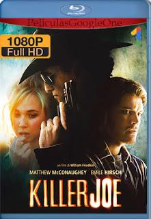 Killer Joe (Asesino por encargo) (2011) [1080p BRrip] [Latino-Inglés] [LaPipiotaHD]