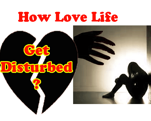 how love life get disturbed, psychic lover characteristics, love astrology tips by best love guru and love astrologer.