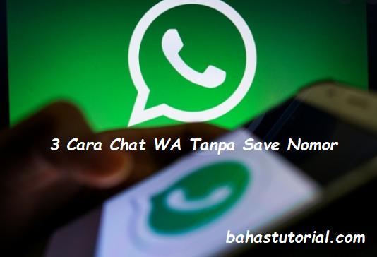 3 Cara Chat WhatsApp Tanpa Save Nomor Android