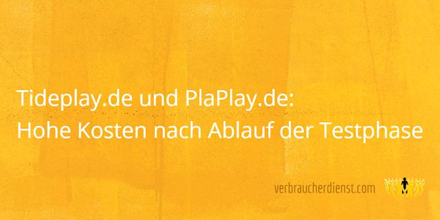Titel: Tideplay.de und PlaPlay.de – Hohe Kosten nach Ablauf der Testphase