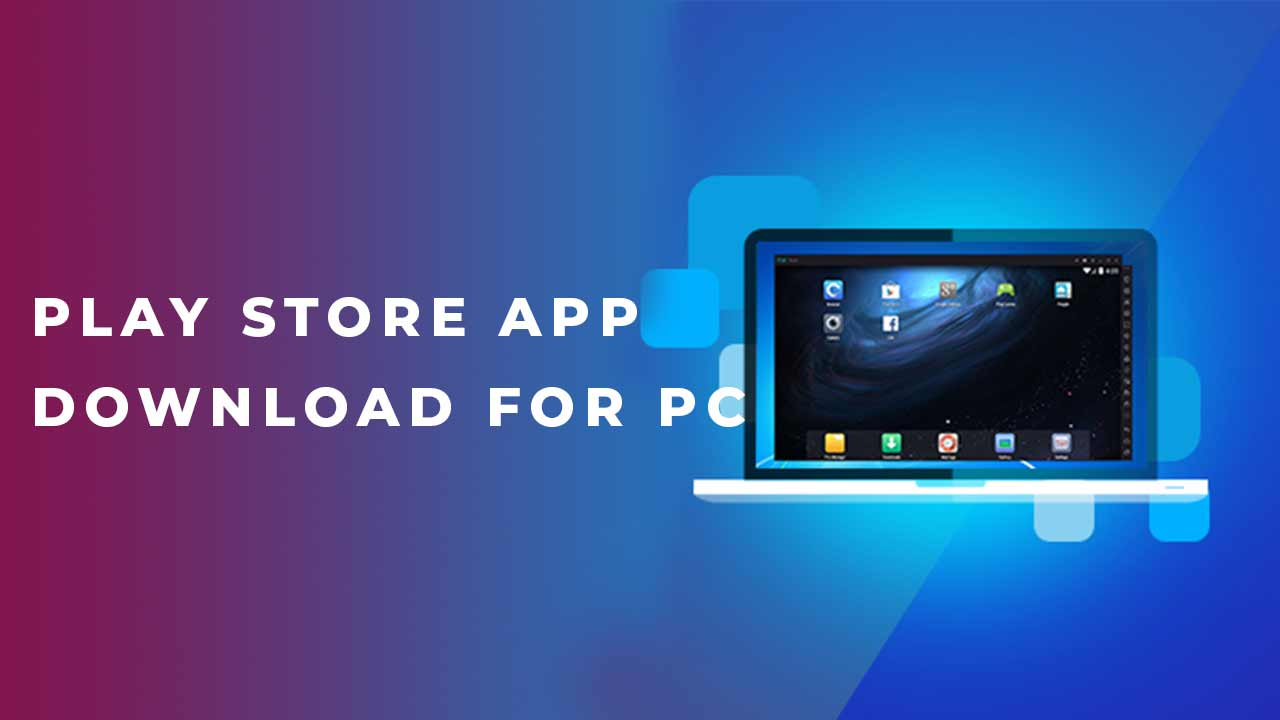 play store app download for pc - play store app.