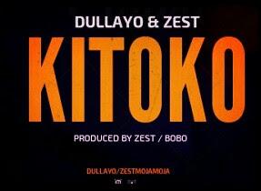 DOWNLOAD MP3  AUDIO | DULLAYO & ZEST _  KITOKO