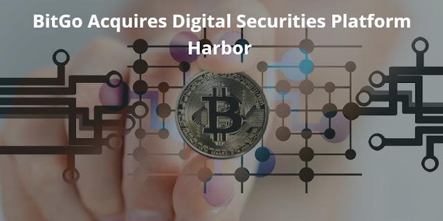 BitGo Acquires Digital Securities Platform Harbor