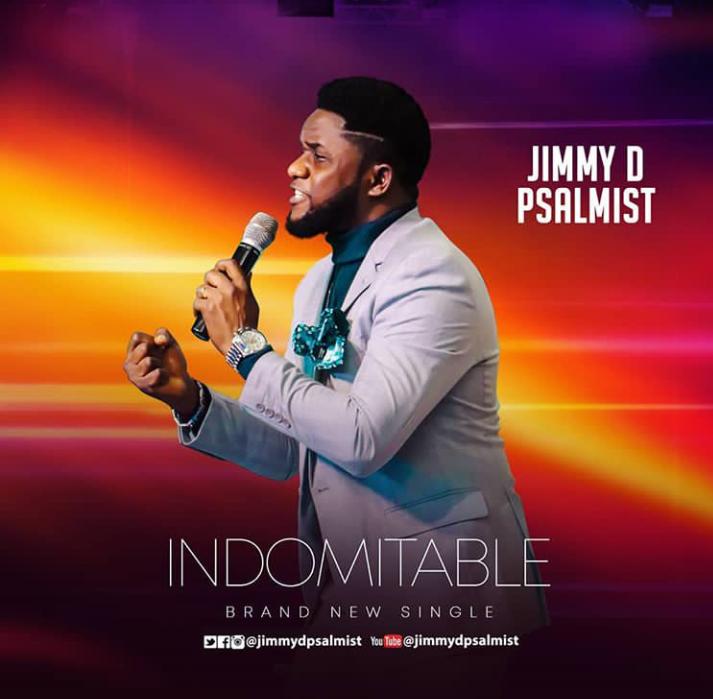 Jimmy D Psalmist - Indomitable Lyrics & Mp3 Download