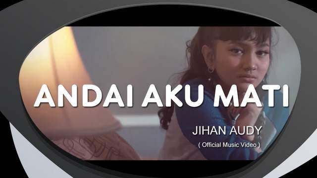 Jihan Audy - Andai Aku Mati