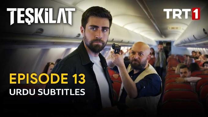 ڈرامہ سیریل تشکیلات قسط نمبر 13 اردو ترجمہ کے ساتھ   Teskilat Episode 13 With Urdu Subtitles
