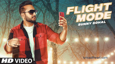 Flight Mode Lyrics |Sunny Sohal | Raja Maan | Jaypee Singh |