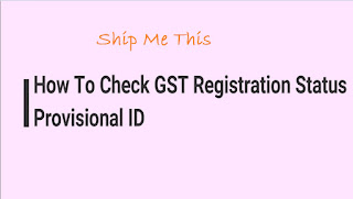 Check GST Registration Status Provisional ID