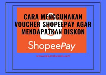 cara menggunakan voucher shopeepay