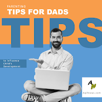 Parenting Tips for Dads to Influence Child's Development