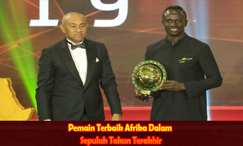 Pemain Terbaik Afrika Dalam Sepuluh Tahun Terakhir