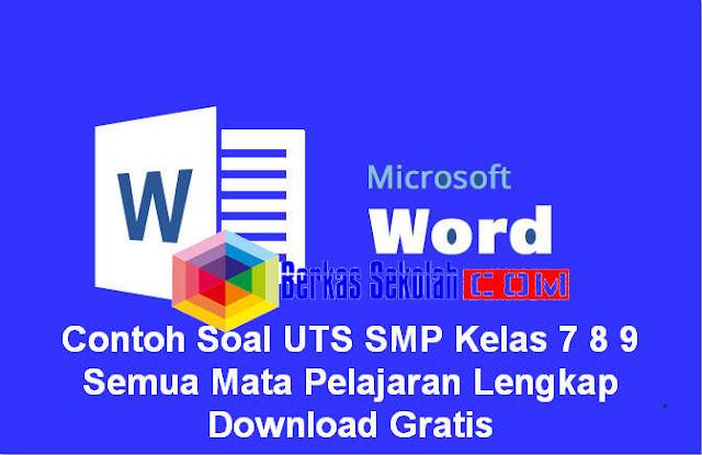 Download Contoh Soal UTS SMP Kelas 7 8 9 Semua Mata Pelajaran Lengkap