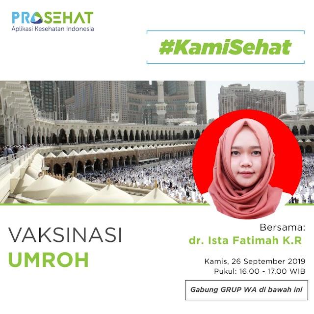 """diskusi Kamisehat Kamis besok dengan topik """"VAKSINASI UMROH"""",  Hari/Tanggal = Kamis /26-09-2019  Waktu = 16.00-17.00"""