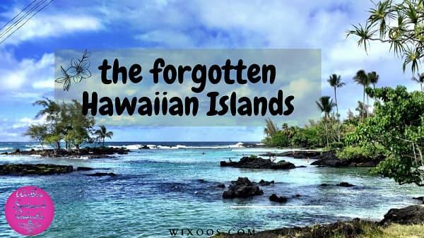 the forgotten Hawaiian Islands