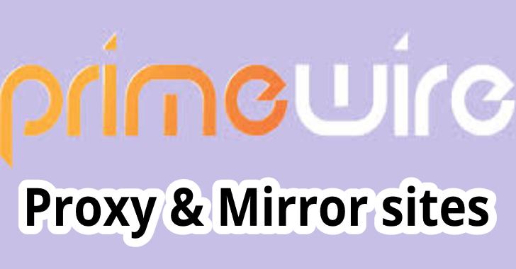 New Best Primewire Proxy 2020 & Primewire Unblocked Mirror WebSites List – (100% Working)