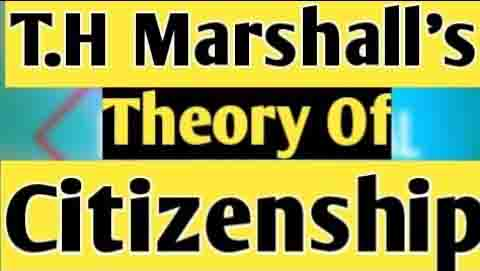 Full Explanation of T.H Marshall's Theory of Citizenship