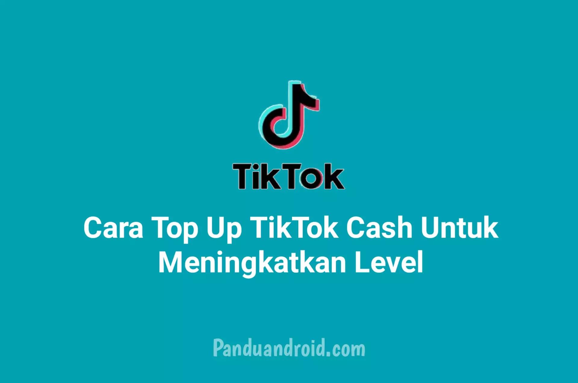 Cara Top Up TikTok Cash untuk Meningkatkan Level Keanggotaan