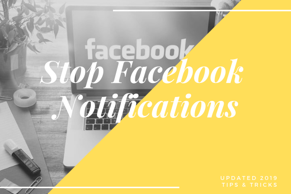 How To Stop Notifications From Facebook<br/>