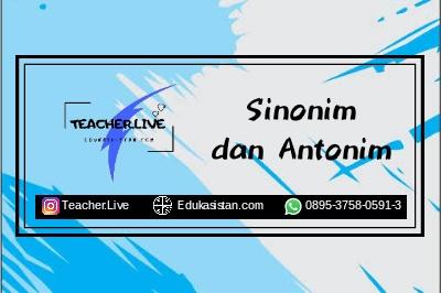Sinonim dan Antonim