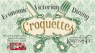 Kristin Holt | Croquettes: Economic Victorian Dining